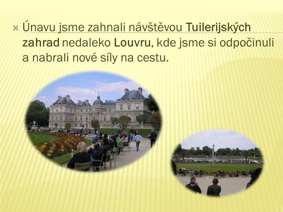  Únavu jsme zahnali návštěvou Tuilerijských zahrad nedaleko Louvru, kde jsme si odpočinuli a nabrali nové síly na cestu.