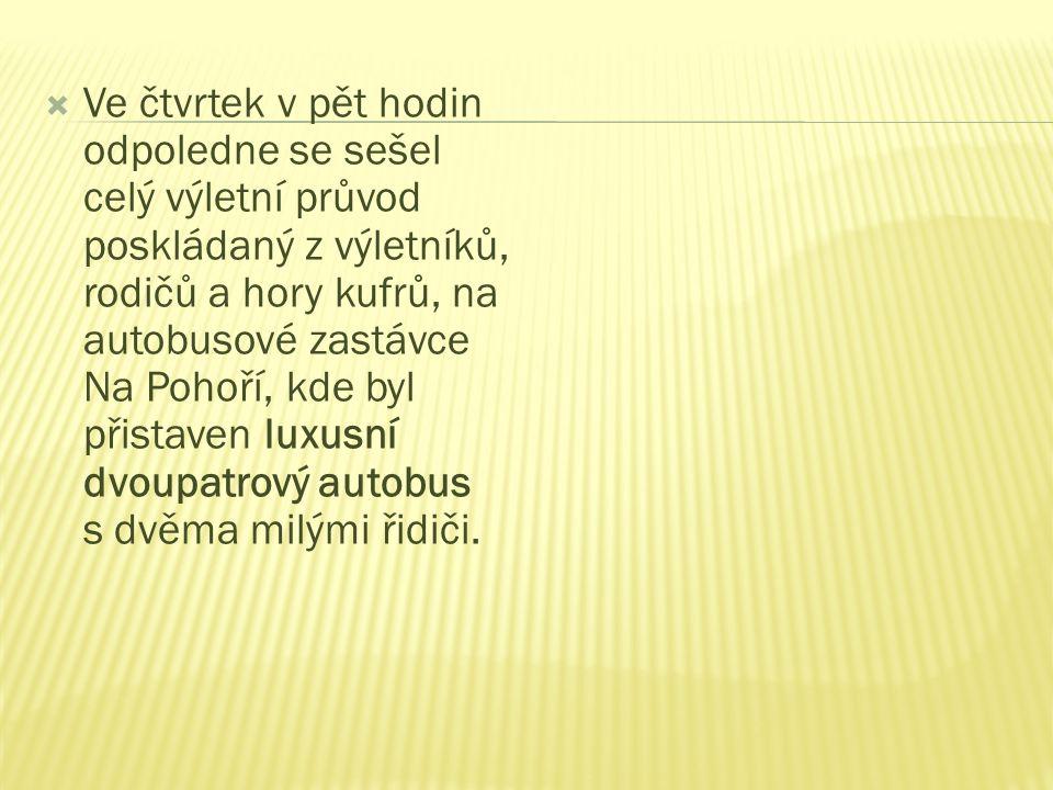 Vypracovala : Kristýna Viktorová  Text převzatý z článku Zuzany Lejnarové