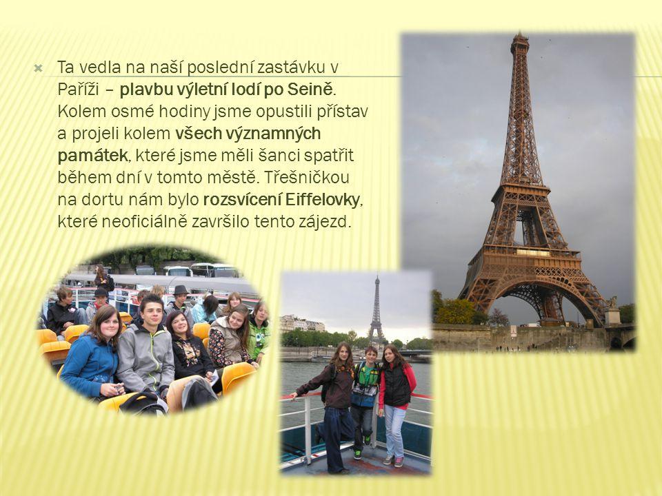  Ta vedla na naší poslední zastávku v Paříži – plavbu výletní lodí po Seině.