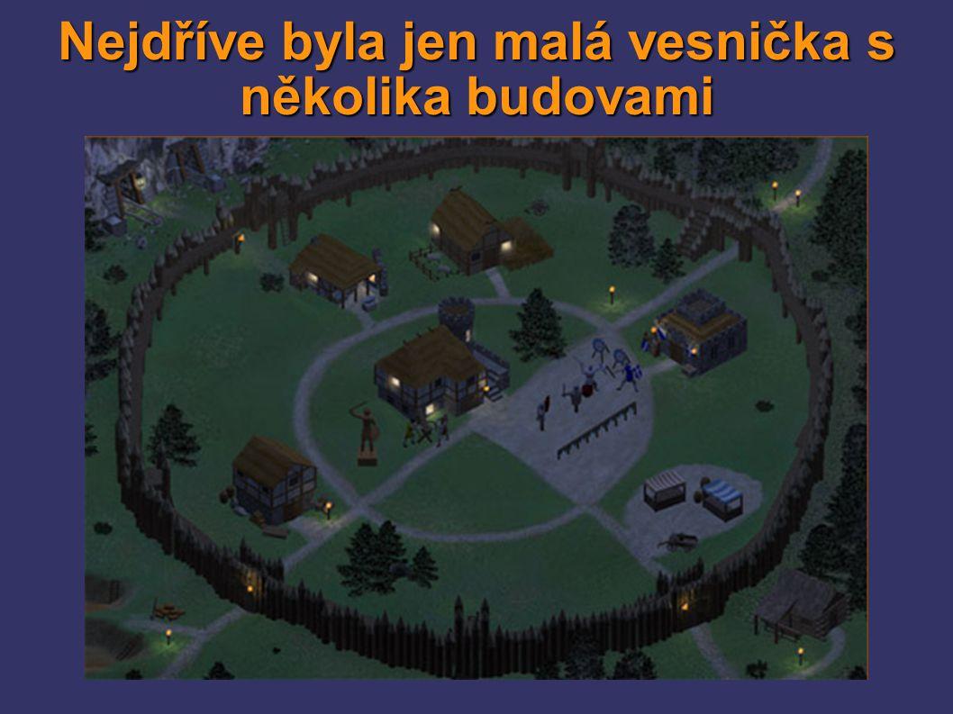 Nejdříve byla jen malá vesnička s několika budovami