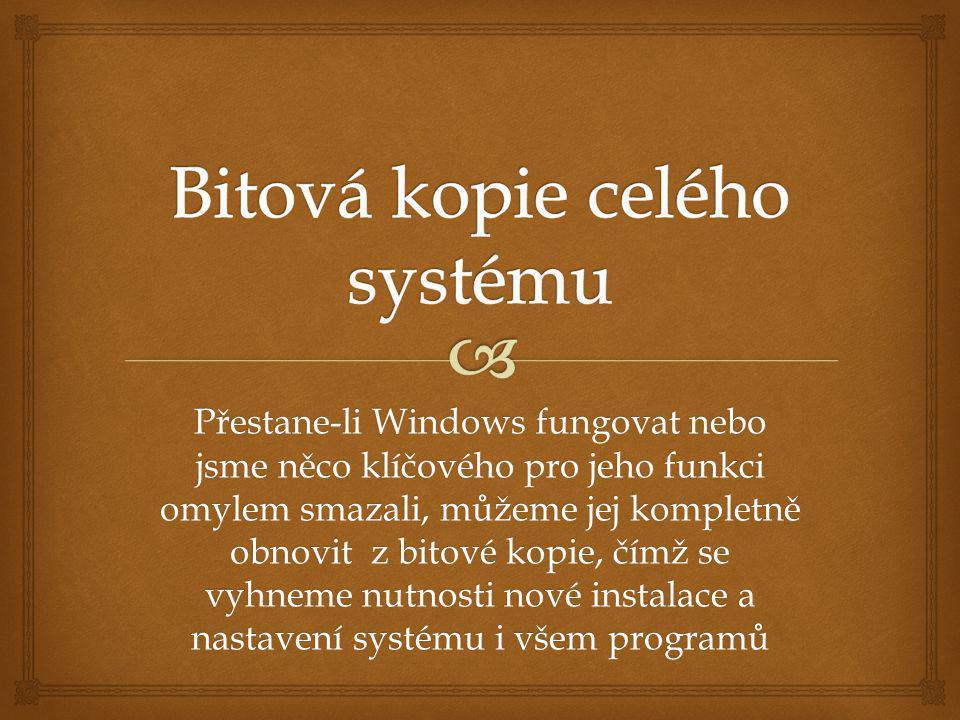   Začneme tím, že se naučíme, jak se vytváří bitová kopie  Ukážeme si jak obnovit celý systém včetně všech nastavení, programů i datových souborů uživatele  Doporučuji, abyste přečetli celou příští sekci a podle ní si vytvořili záložní bitovou kopii celého svého počítače (a tento postup opakovali alespoň jednou ročně) Co se dozvíme?