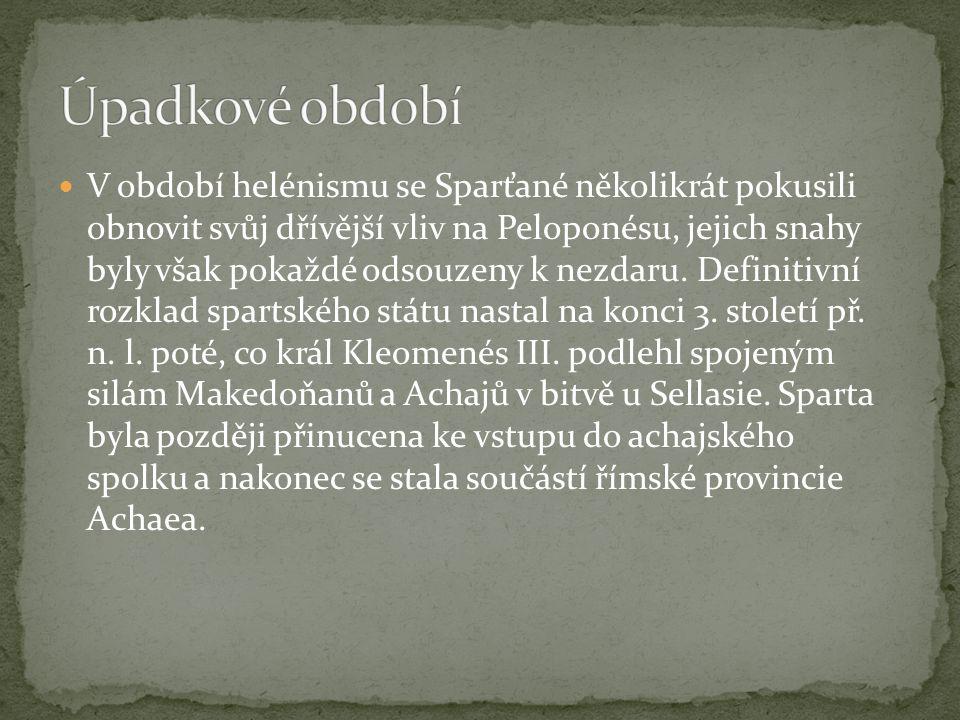  V období helénismu se Sparťané několikrát pokusili obnovit svůj dřívější vliv na Peloponésu, jejich snahy byly však pokaždé odsouzeny k nezdaru. Def