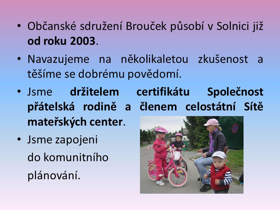 • Občanské sdružení Brouček působí v Solnici již od roku 2003.
