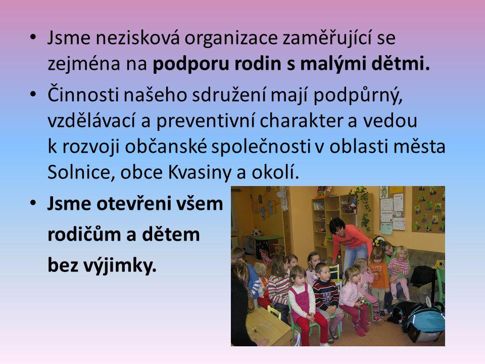 • Jsme nezisková organizace zaměřující se zejména na podporu rodin s malými dětmi.