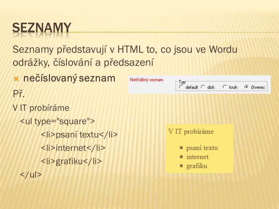 - vše co je mezi těmito značkami je odkaz, může to být text, obrázek apod. artibuty:  href – zapíše se jako URL (Unique Resource Locator) stránky, na