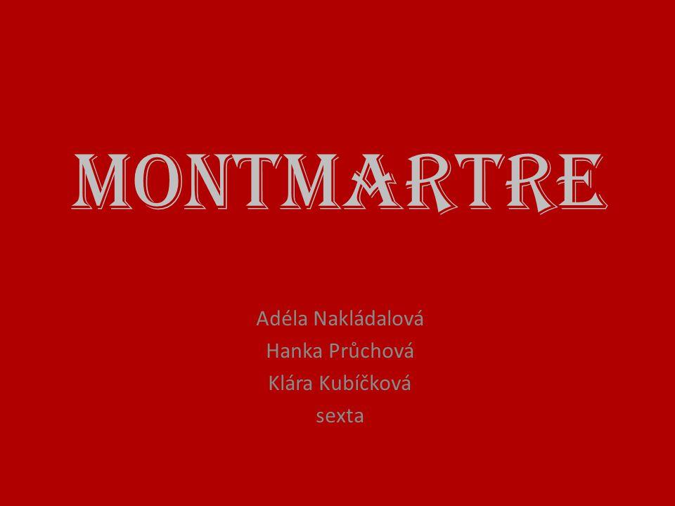 Montmartre Adéla Nakládalová Hanka Průchová Klára Kubíčková sexta