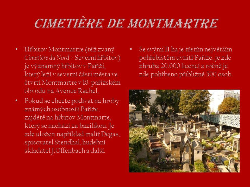 Cimetière de Montmartre • H ř bitov Montmartre (též zvaný Cimetière du Nord - Severní h ř bitov) je významný h ř bitov v Pa ř íži, který leží v severn