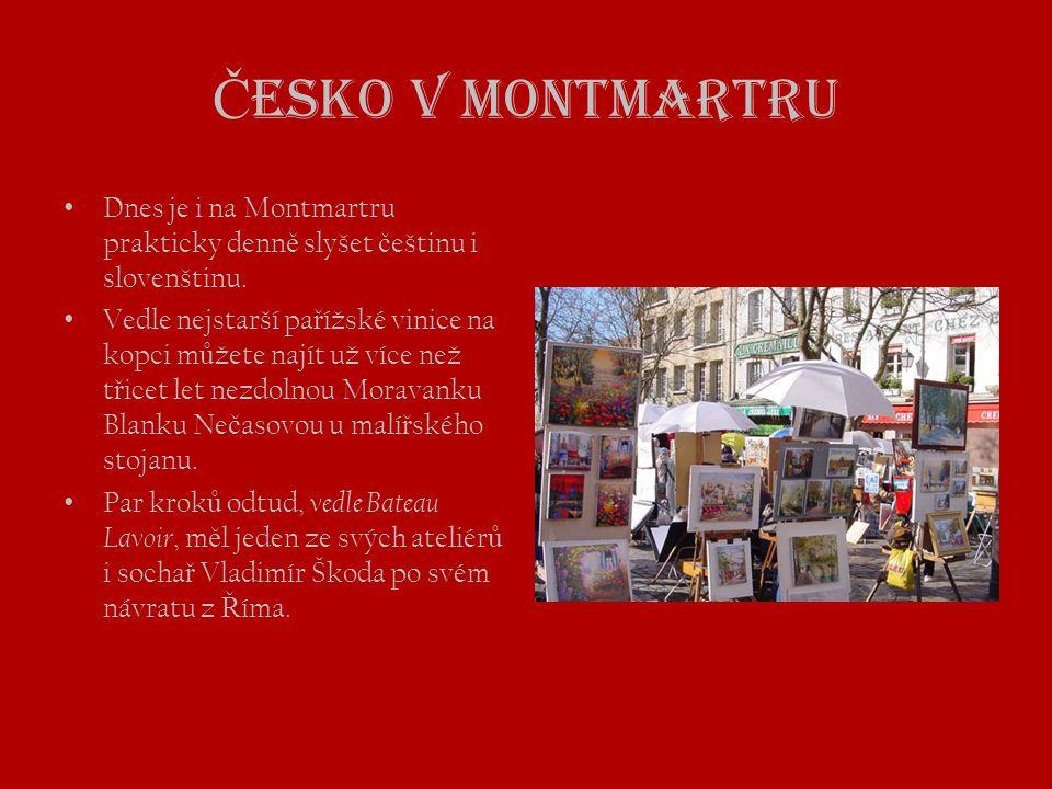 Č esko v Montmartru • Dnes je i na Montmartru prakticky denn ě slyšet č eštinu i slovenštinu. • Vedle nejstarší pa ř ížské vinice na kopci m ů žete na