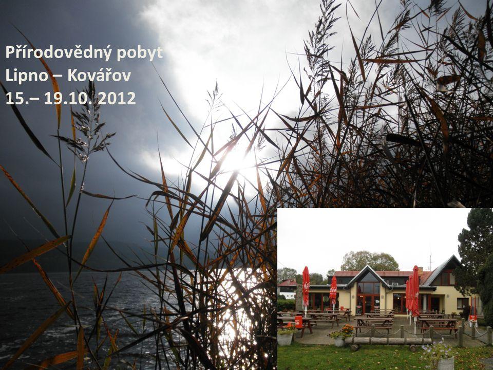 Přírodovědný pobyt Lipno – Kovářov 15.– 19.10. 2012