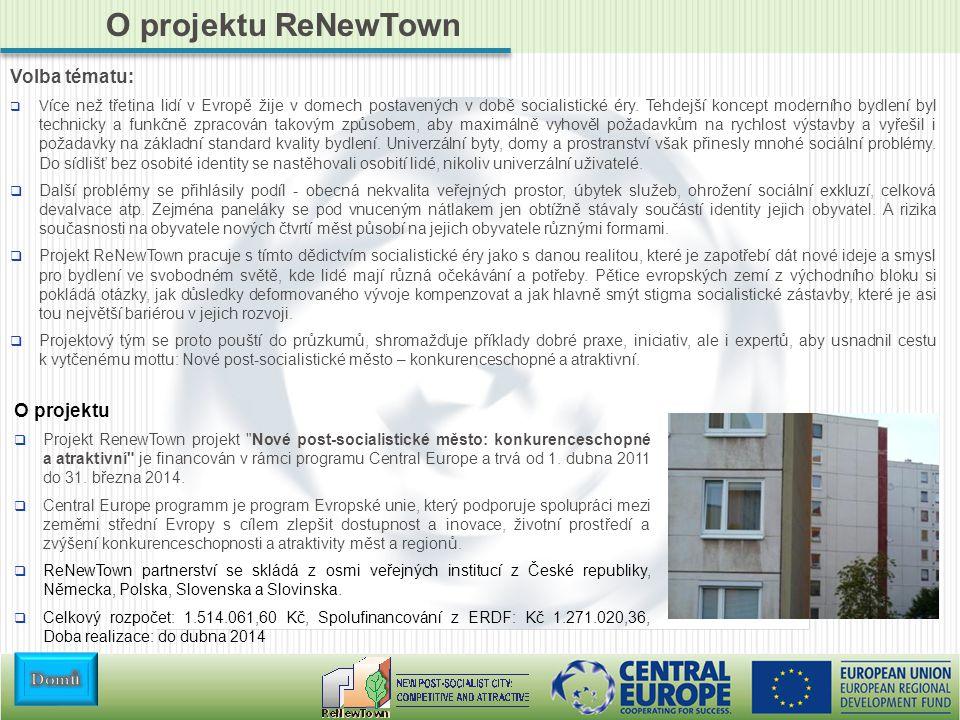 O projektu ReNewTown Volba tématu:  V íce než třetina lidí v Evropě žije v domech postavených v době socialistické éry.
