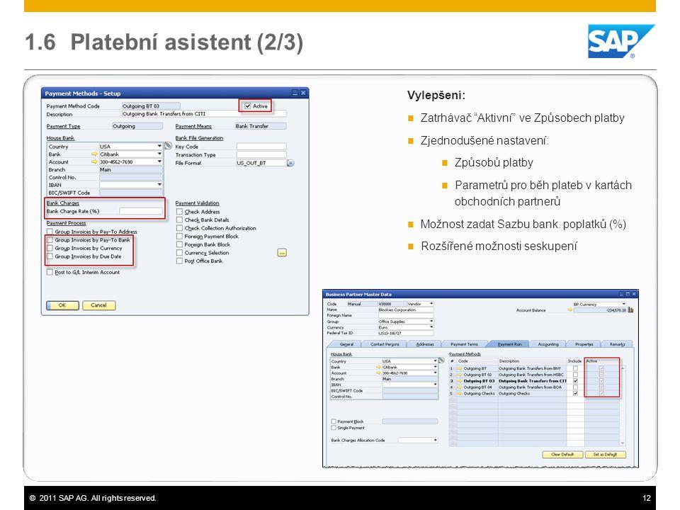 """©2011 SAP AG. All rights reserved.12 1.6 Platební asistent (2/3) Vylepšení:  Zatrhávač """"Aktivní"""" ve Způsobech platby  Zjednodušené nastavení:  Způs"""