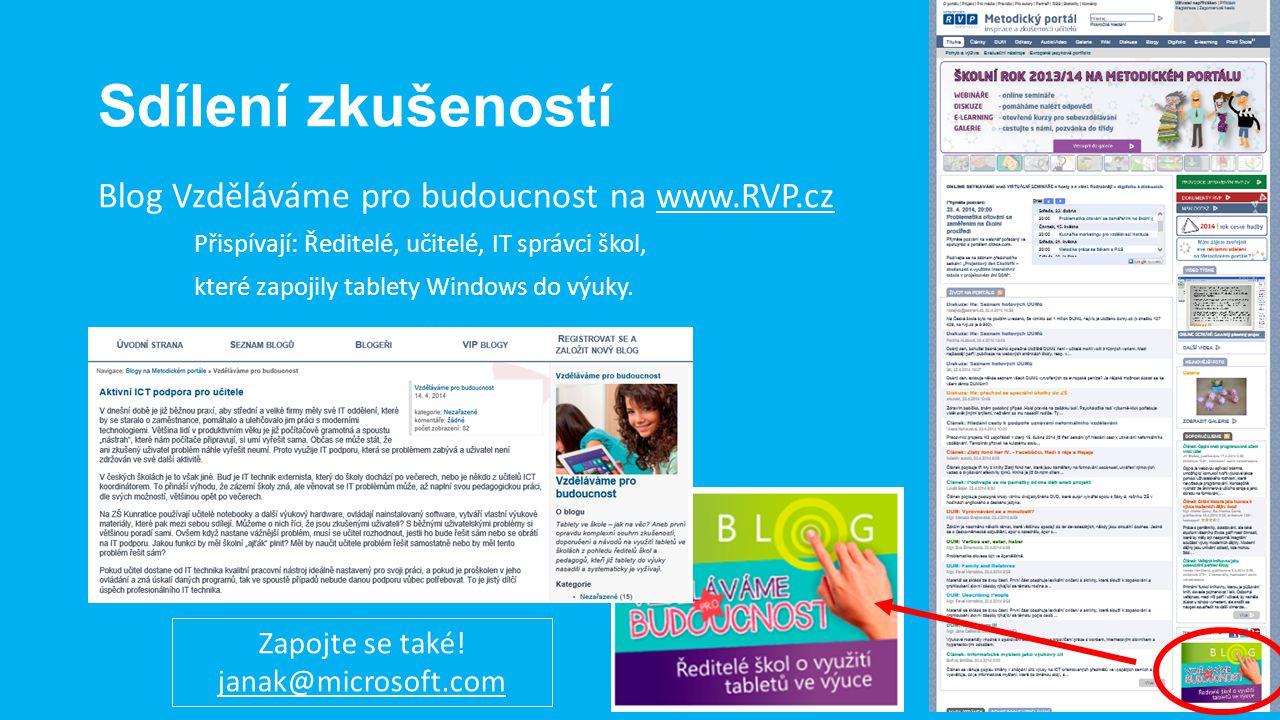 Sdílení zkušeností Blog Vzděláváme pro budoucnost na www.RVP.cz Přispívají: Ředitelé, učitelé, IT správci škol, které zapojily tablety Windows do výuk