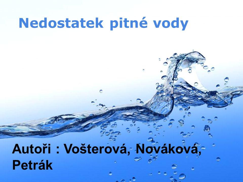Page 1 Nedostatek pitné vody Autoři : Vošterová, Nováková, Petrák