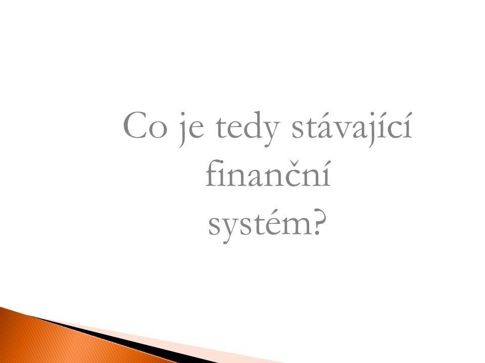 Za stovky let se podařilo finančním kruhům vytvořit tak propracovaný systém, kdy si převážná většina lidí myslí, že finanční systém a potažmo celá eko