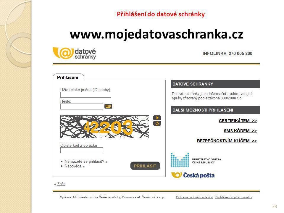 Přihlášení do datové schránky www.mojedatovaschranka.cz 28