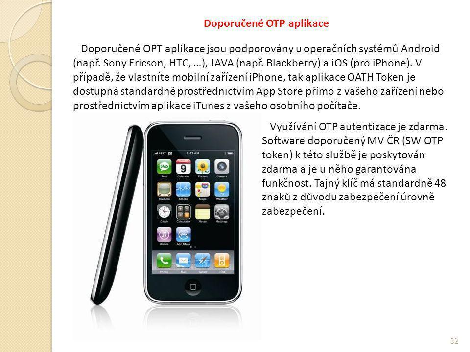 Doporučené OTP aplikace Doporučené OPT aplikace jsou podporovány u operačních systémů Android (např. Sony Ericson, HTC, …), JAVA (např. Blackberry) a