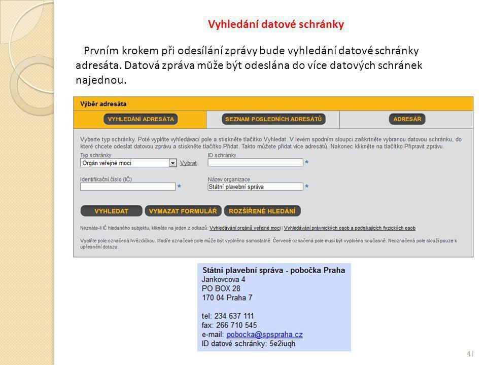 Vyhledání datové schránky Prvním krokem při odesílání zprávy bude vyhledání datové schránky adresáta.