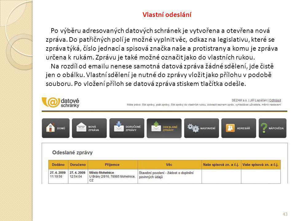 Vlastní odeslání Po výběru adresovaných datových schránek je vytvořena a otevřena nová zpráva. Do patřičných polí je možné vyplnit věc, odkaz na legis