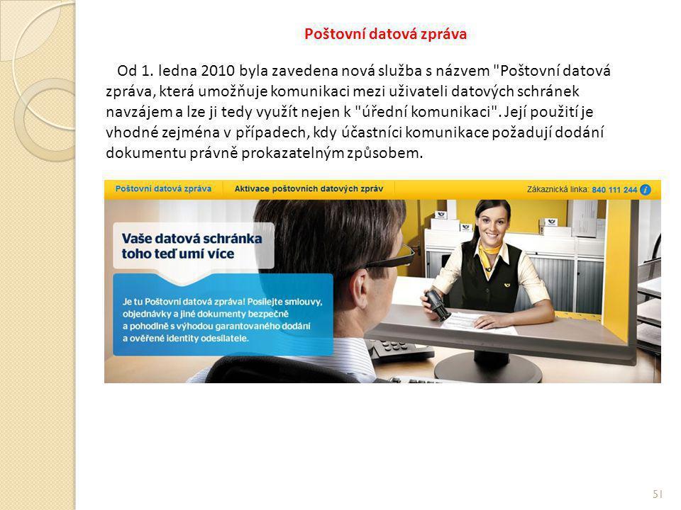 Poštovní datová zpráva 51 Od 1. ledna 2010 byla zavedena nová služba s názvem