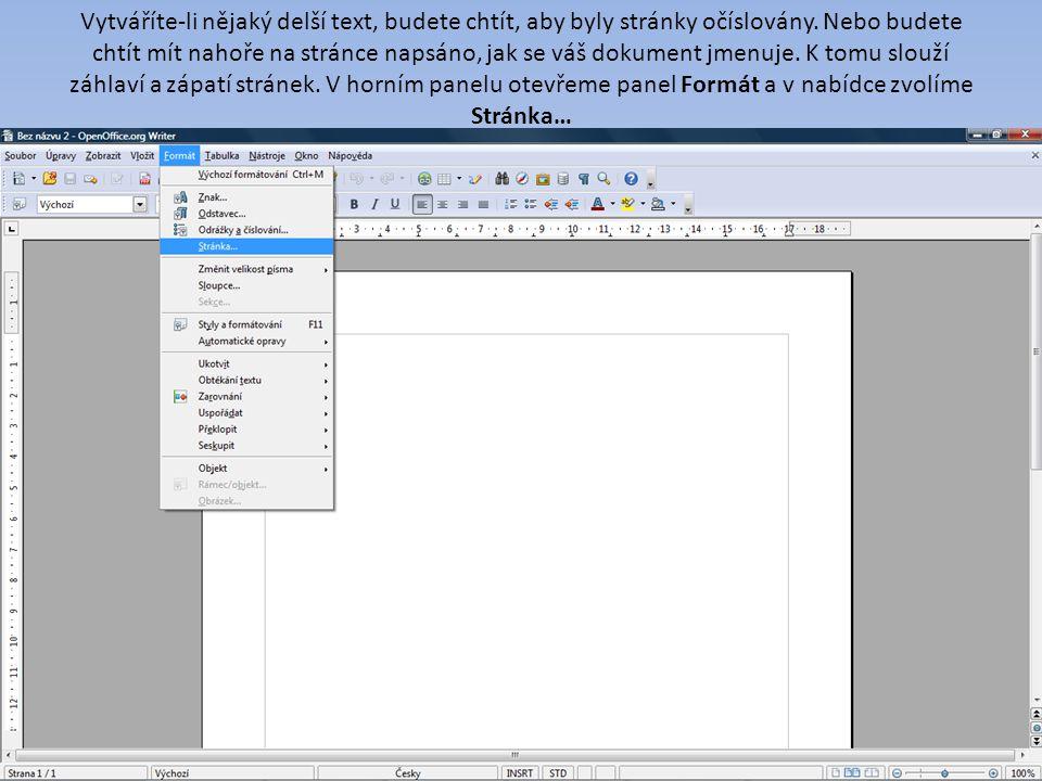 Vytváříte-li nějaký delší text, budete chtít, aby byly stránky očíslovány. Nebo budete chtít mít nahoře na stránce napsáno, jak se váš dokument jmenuj