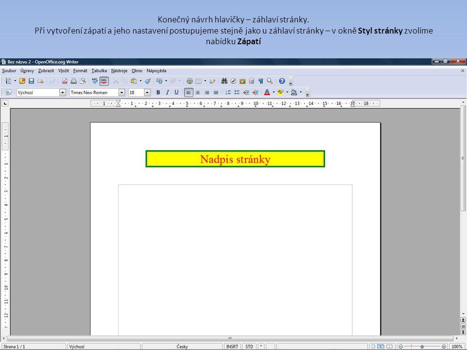 Konečný návrh hlavičky – záhlaví stránky. Při vytvoření zápatí a jeho nastavení postupujeme stejně jako u záhlaví stránky – v okně Styl stránky zvolím