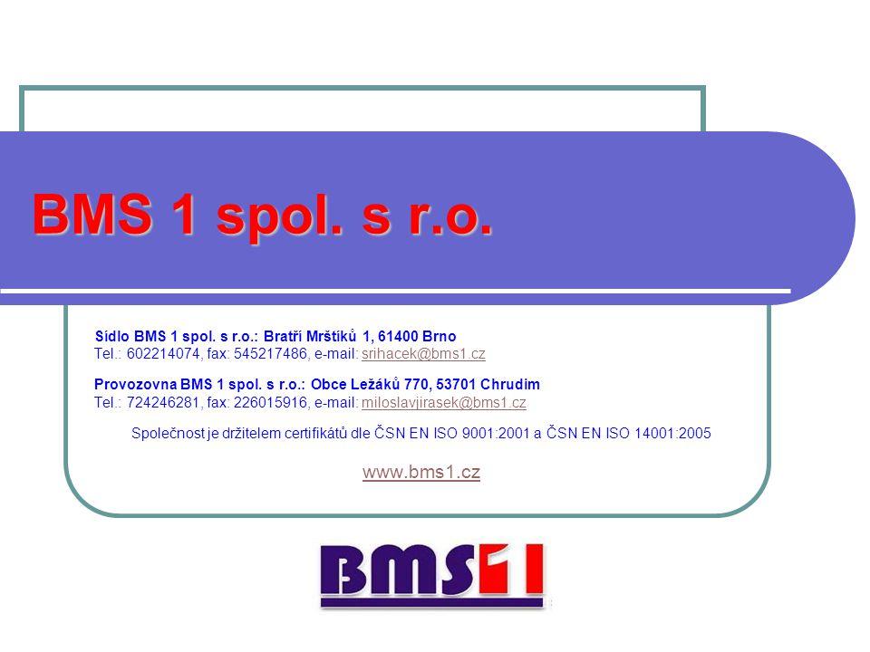 BMS 1 spol. s r.o. Sídlo BMS 1 spol. s r.o.: Bratří Mrštíků 1, 61400 Brno Tel.: 602214074, fax: 545217486, e-mail: srihacek@bms1.czsrihacek@bms1.cz Pr
