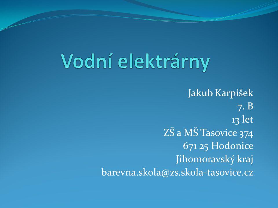 Jakub Karpíšek 7. B 13 let ZŠ a MŠ Tasovice 374 671 25 Hodonice Jihomoravský kraj barevna.skola@zs.skola-tasovice.cz