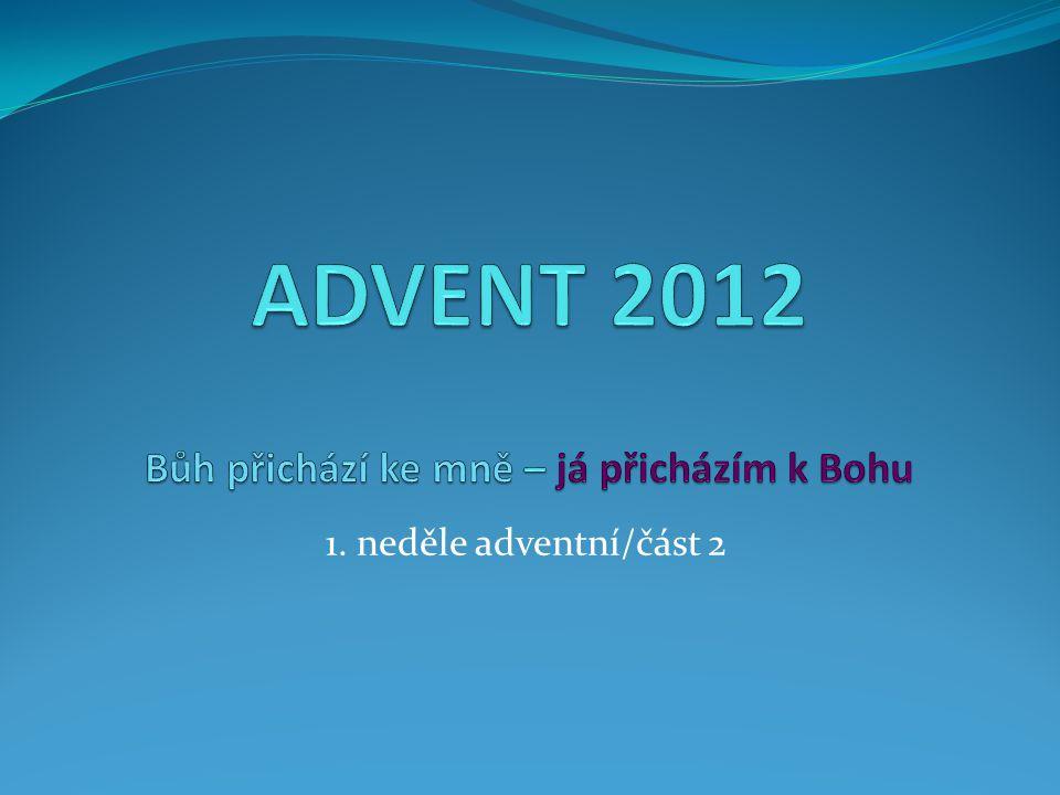 1. neděle adventní/část 2