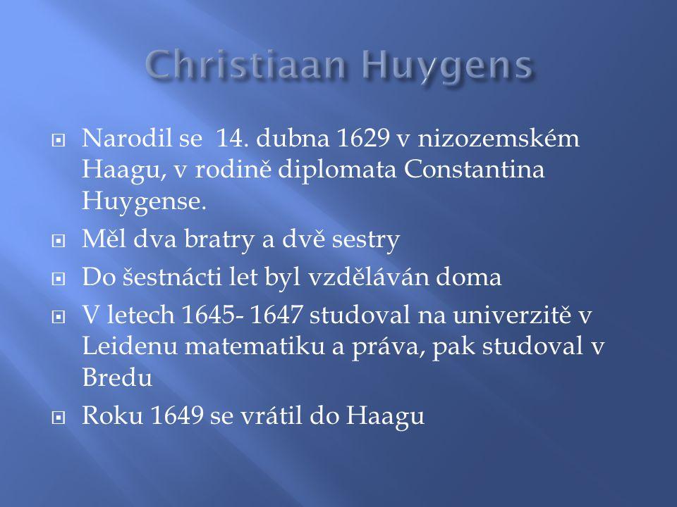  Narodil se 14. dubna 1629 v nizozemském Haagu, v rodině diplomata Constantina Huygense.  Měl dva bratry a dvě sestry  Do šestnácti let byl vzděláv