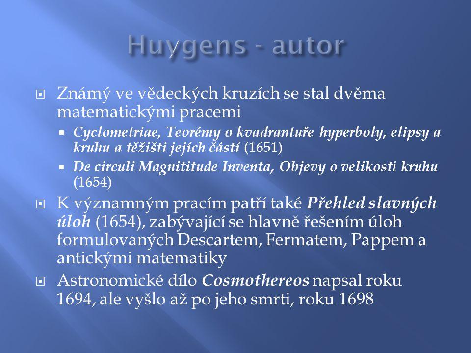  Známý ve vědeckých kruzích se stal dvěma matematickými pracemi  Cyclometriae, Teorémy o kvadrantuře hyperboly, elipsy a kruhu a těžišti jejích část