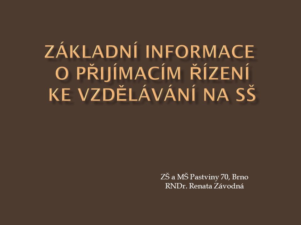 ZŠ a MŠ Pastviny 70, Brno RNDr. Renata Závodná