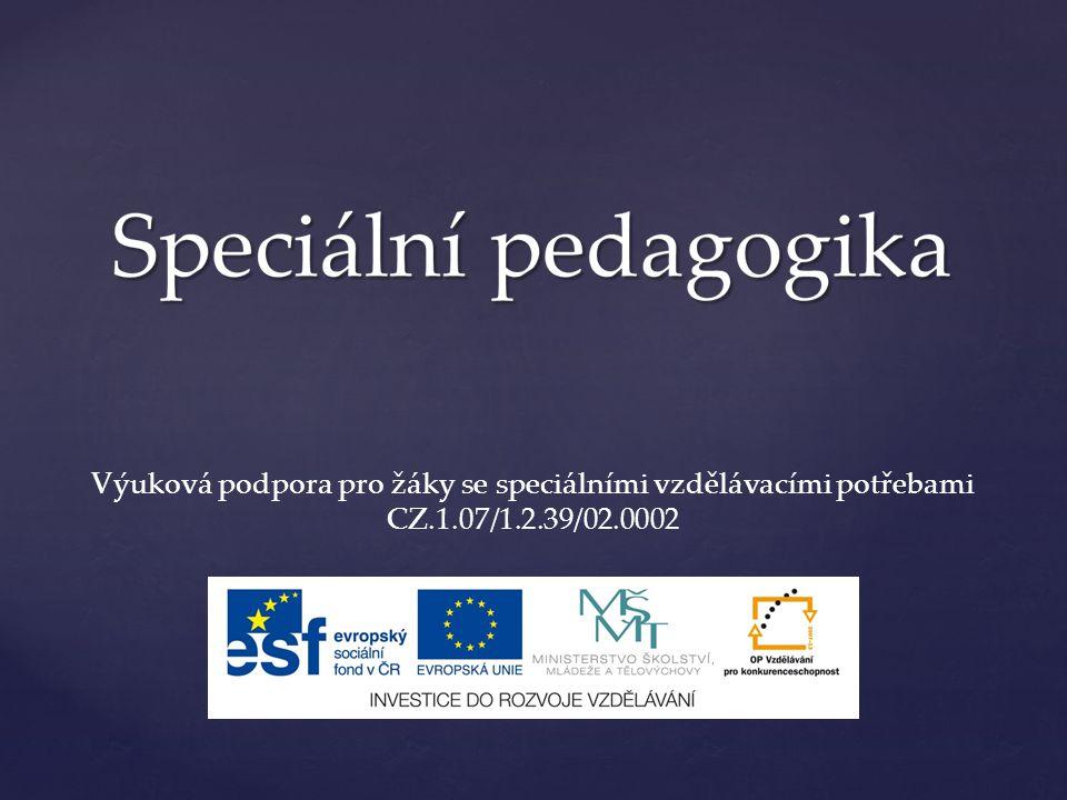 Výuková podpora pro žáky se speciálními vzdělávacími potřebami CZ.1.07/1.2.39/02.0002