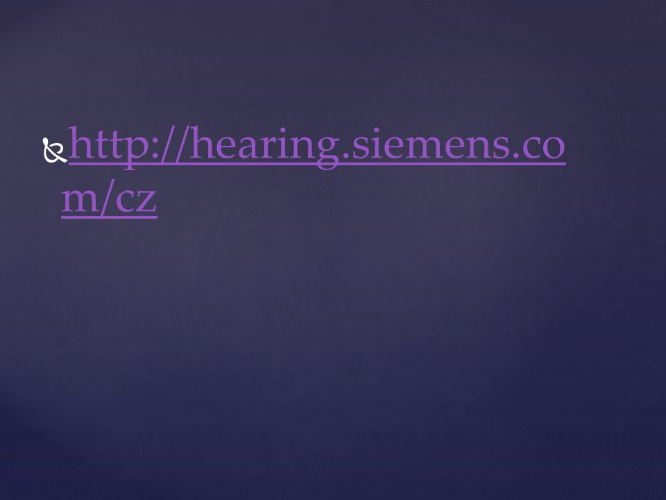   http://hearing.siemens.co m/cz http://hearing.siemens.co m/cz