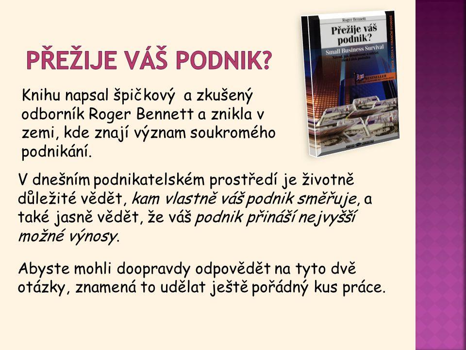 Knihu napsal špičkový a zkušený odborník Roger Bennett a znikla v zemi, kde znají význam soukromého podnikání.