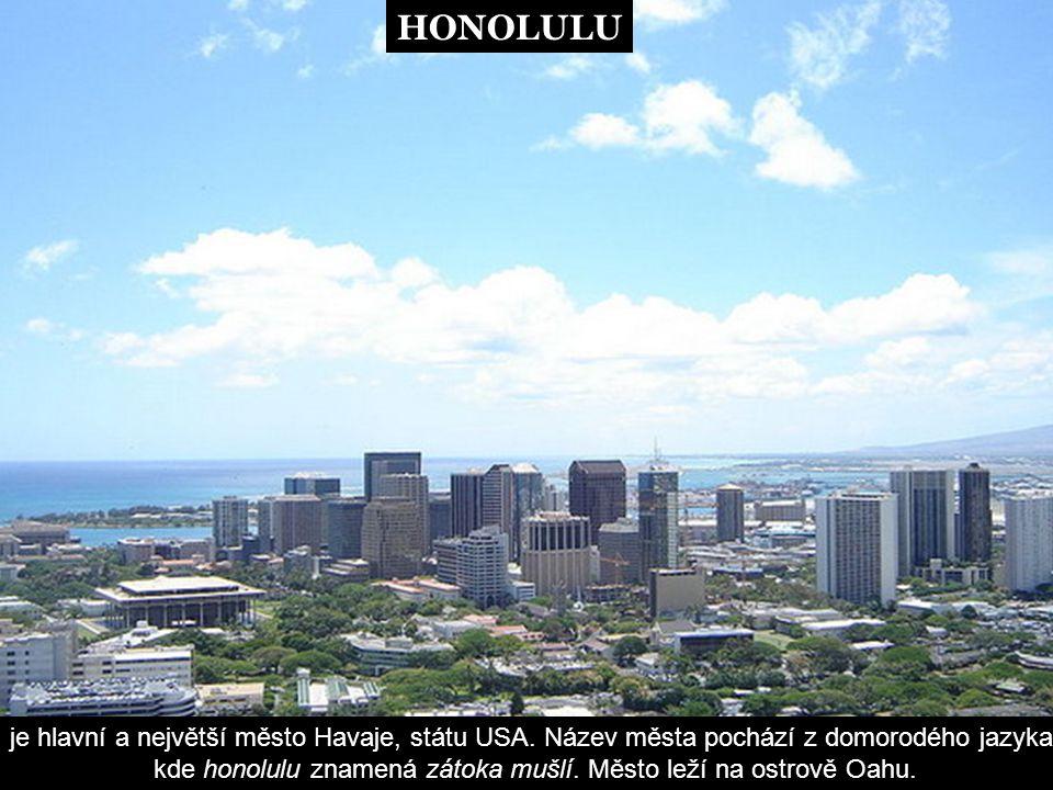 HONOLULU je hlavní a největší město Havaje, státu USA.