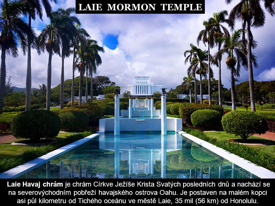 LAIE MORMON TEMPLE Laie Havaj chrám je chrám Církve Ježíše Krista Svatých posledních dnů a nachází se na severovýchodním pobřeží havajského ostrova Oahu.