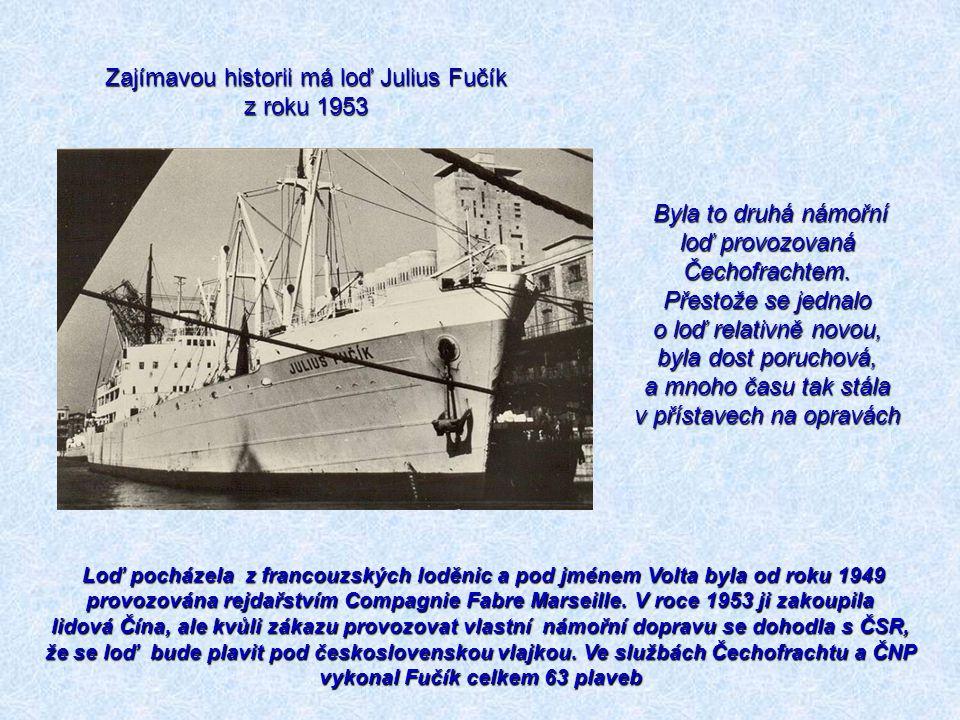 Loď pocházela z francouzských loděnic a pod jménem Volta byla od roku 1949 provozována rejdařstvím Compagnie Fabre Marseille. V roce 1953 ji zakoupila