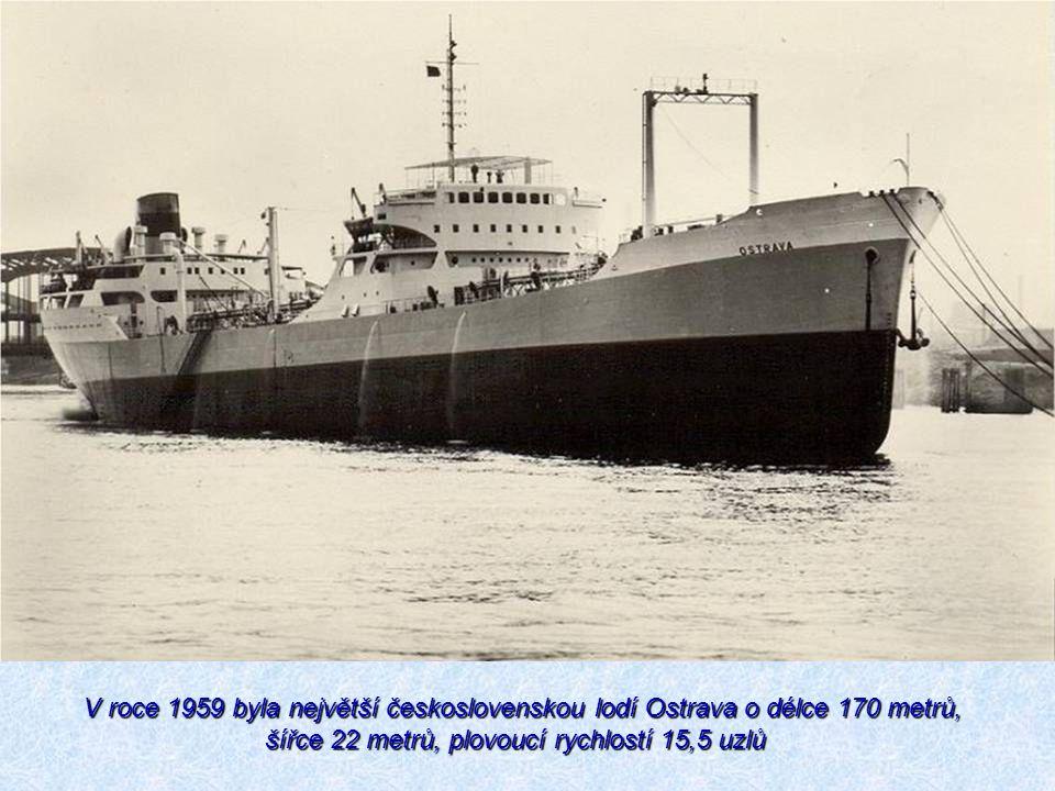 V roce 1959 byla největší československou lodí Ostrava o délce 170 metrů, šířce 22 metrů, plovoucí rychlostí 15,5 uzlů V roce 1959 byla největší česko