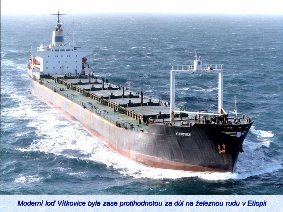 Moderní loď Vítkovice byla zase protihodnotou za důl na železnou rudu v Etiopii
