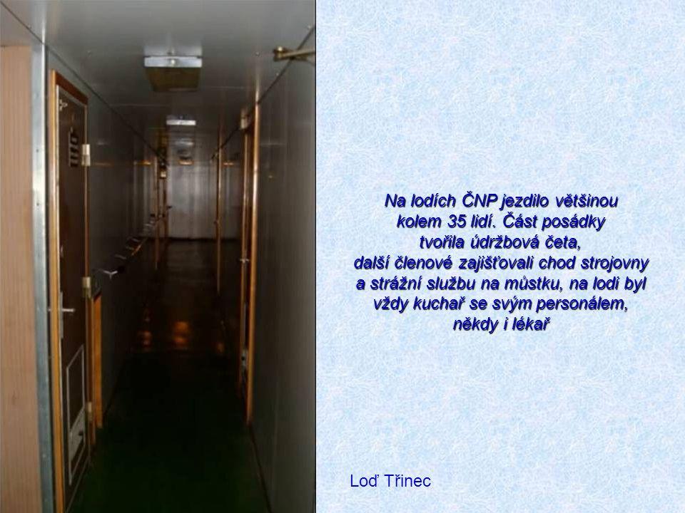 Loď Třinec Na lodích ČNP jezdilo většinou kolem 35 lidí. Část posádky tvořila údržbová četa, další členové zajišťovali chod strojovny a strážní službu