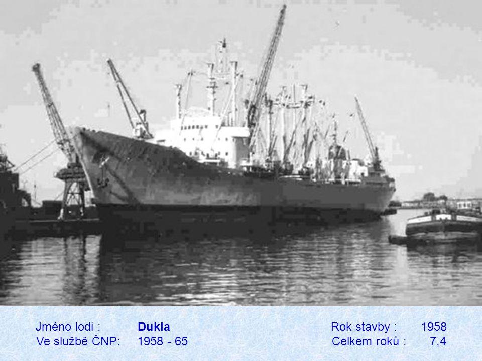 Jméno lodi : Dukla Rok stavby : 1958 Ve službě ČNP: 1958 - 65 Celkem roků : 7,4