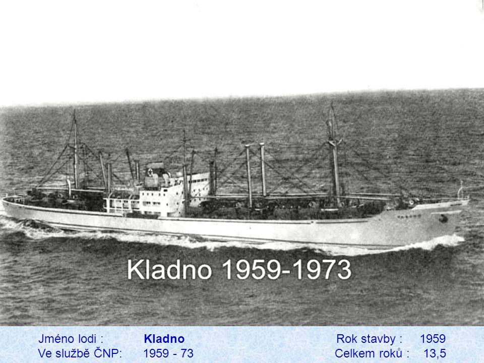 Jméno lodi : Kladno Rok stavby : 1959 Ve službě ČNP: 1959 - 73 Celkem roků : 13,5