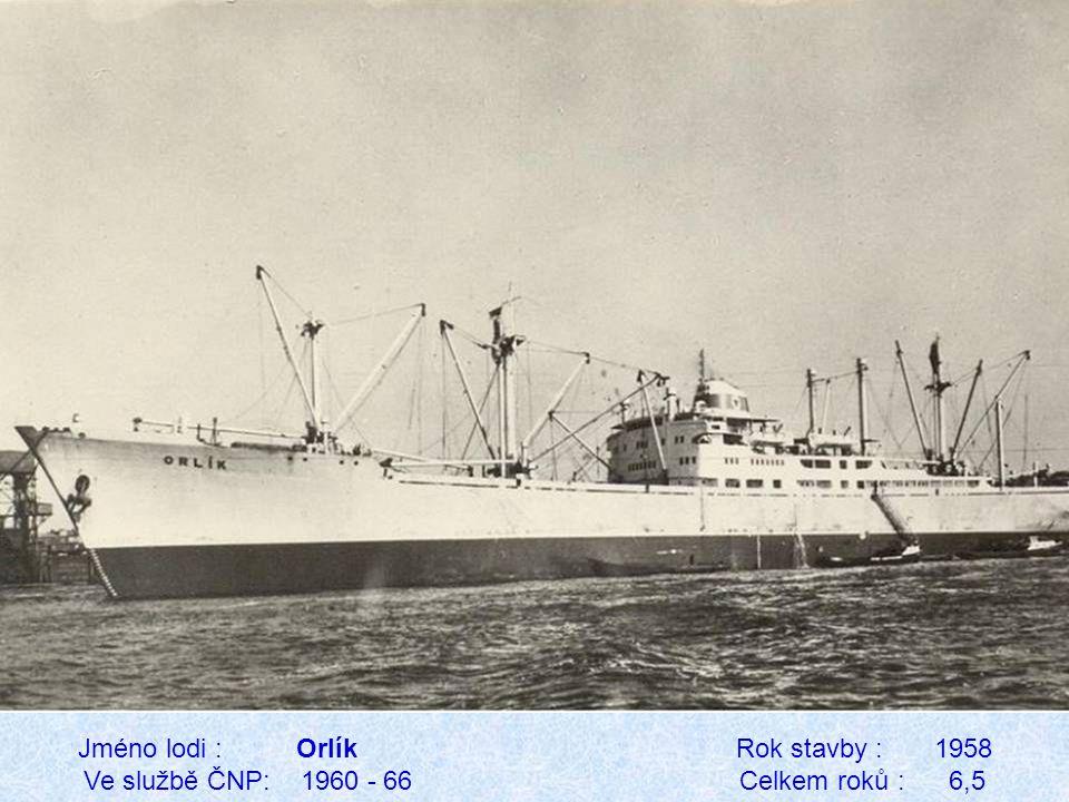 Jméno lodi : Orlík Rok stavby : 1958 Ve službě ČNP: 1960 - 66 Celkem roků : 6,5