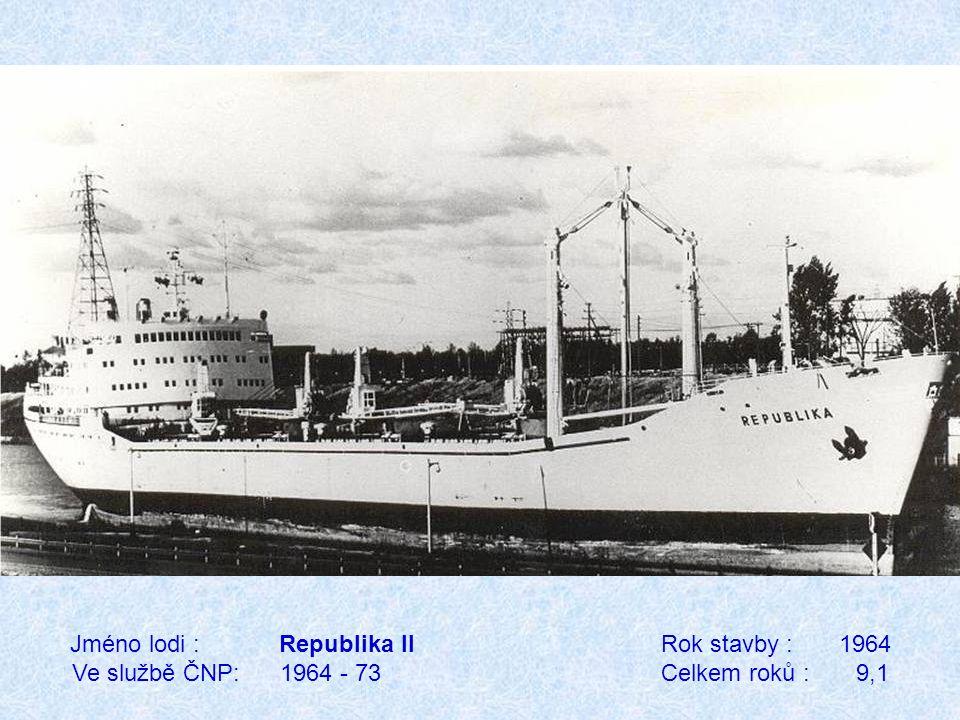 Jméno lodi : Republika II Rok stavby : 1964 Ve službě ČNP: 1964 - 73 Celkem roků : 9,1
