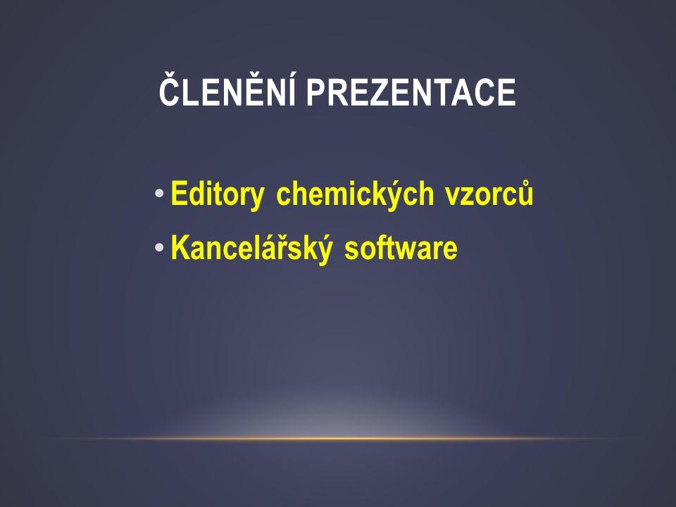 ČLENĚNÍ PREZENTACE • Editory chemických vzorců • Kancelářský software