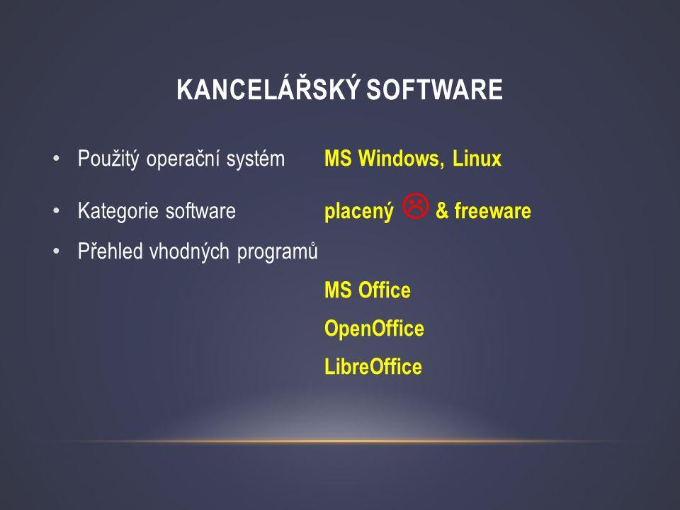 KANCELÁŘSKÝ SOFTWARE • Použitý operační systém MS Windows, Linux • Kategorie software placený  & freeware • Přehled vhodných programů MS Office OpenO