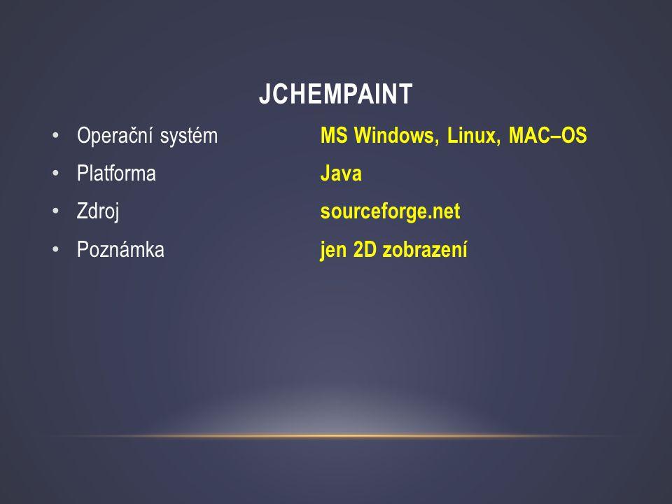 JCHEMPAINT • Operační systém MS Windows, Linux, MAC–OS • Platforma Java • Zdroj sourceforge.net • Poznámka jen 2D zobrazení