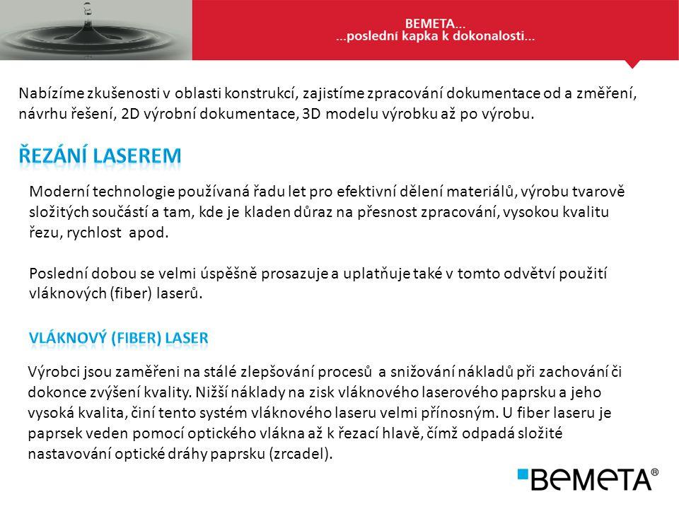 Proto naše firma vsadila na tuto novou technologii a pro řezání laserem používáme řezací automat NESSAP GAMA.