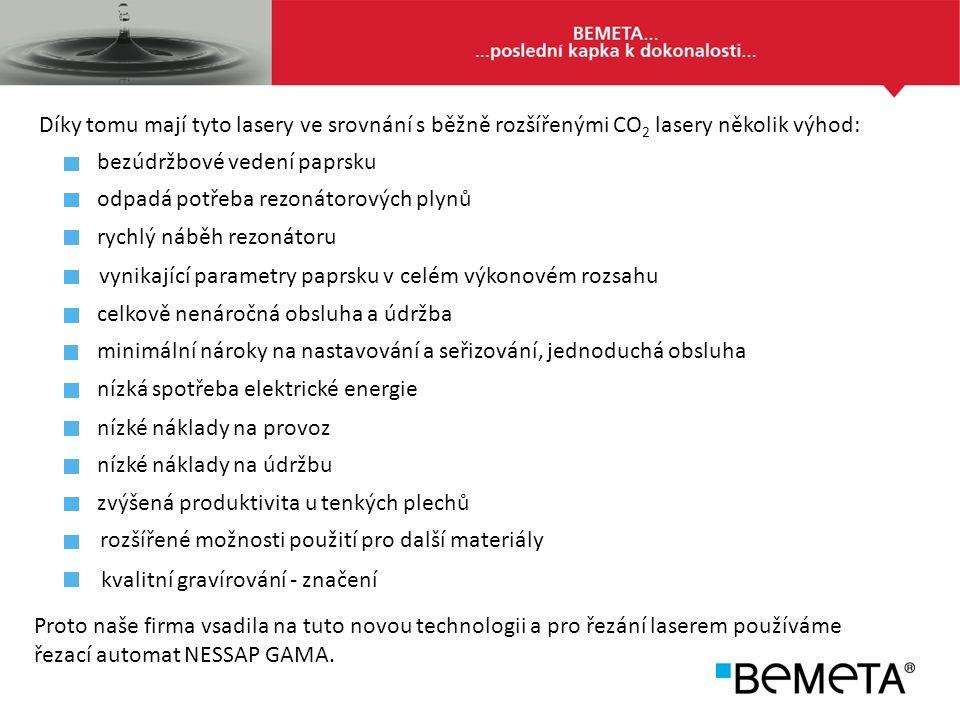 TECHNICKÉ PARAMETRY: Typ rezonátoru:Ytterbium Fiber Laser YLS – 2000 (vlnová délka 1070 nm) Výkon rezonátoru: 2kW Pracovní plocha stolu:3000x1500 mm Přesnost řezání: +/- 0,1 mm Šířka spáry řezu:0,1 - 0,6 mm dle materiálu Max.