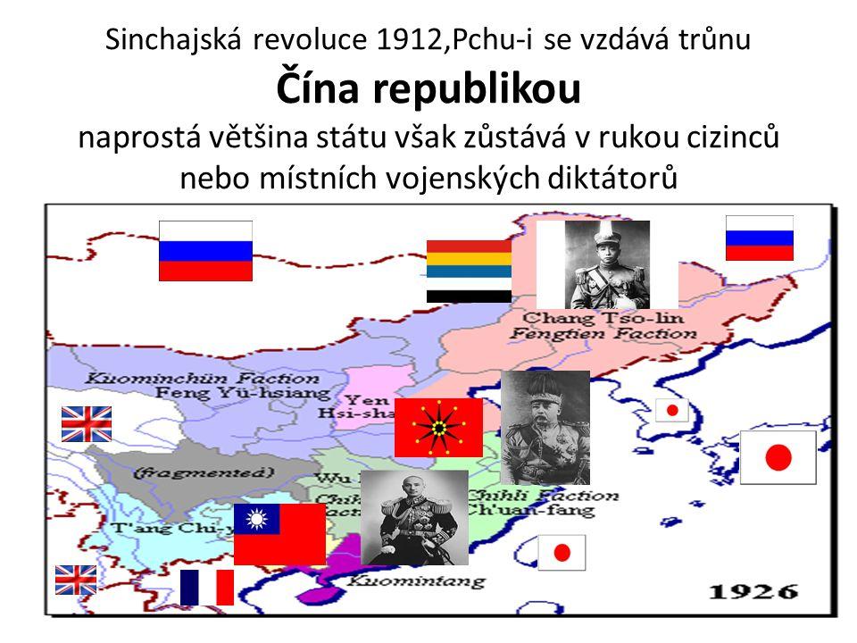 Sinchajská revoluce 1912,Pchu-i se vzdává trůnu Čína republikou naprostá většina státu však zůstává v rukou cizinců nebo místních vojenských diktátorů